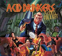 ACID DRINKERS /POL/ - 25 cents for a riff