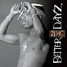 2PAC - Better dayz-2cd