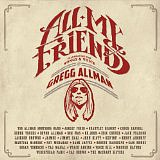 ALLMAN GREGG /USA/ - All my friends-2cd-celebrating the songs & voice of…