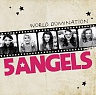 5 ANGELS - World domination