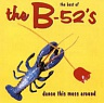 B - 52´S THE - Dance this mess around-compilations