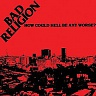 BAD RELIGION /USA/ - How could hell be any worse?-remastered