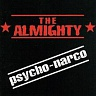 ALMIGHTY THE /UK/ - Psycho-narco