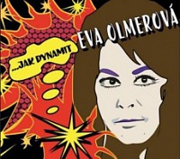 OLMEROVÁ EVA - …jak dynamit-the best of