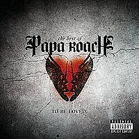 PAPA ROACH /USA/ - To be loved-best of