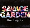 SAVAGE GARDEN /AU/ - The singles