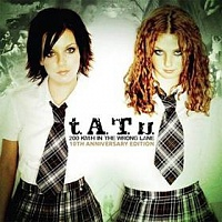 T.A.T.U. - 200 km/h in the wrong line:10th anniversary edition