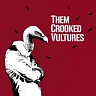 THEM CROOKED VULTURES - Them crooked vultures(ex.nirvana,q.o.s.a.)