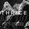 THRICE /USA/ - To be everywhere is to be nowhere