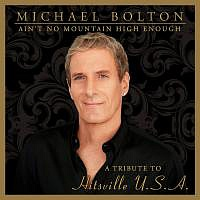BOLTON MICHAEL - A´int no mountain high enough:tribute to hitsville u.s.a.
