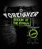 FOREIGNER - Rockin at the ryman-live