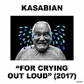KASABIAN /UK/ - For crying out loud