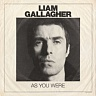 GALLAGHER LIAM - As you were