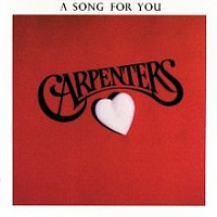 CARPENTERS THE - A song for you