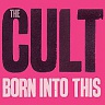 CULT THE - Born into this
