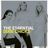 DIXIE CHICKS /USA/ - The essential dixie chicks-2cd:best of