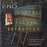 ENO BRIAN - Desert island selection-compilations