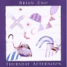 ENO BRIAN - Thursday afternoon-remastered 2009