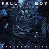 FALL OUT BOY /USA/ - Believers never die-greatest hits