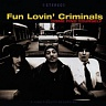 FUN LOVIN´ CRIMINALS - Come find yourself-reedice 2017