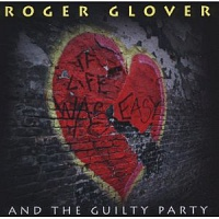 GLOVER ROGER (ex.DEEP PURPLE) - And the guilty party