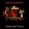 HARVEY MICK (ex.CAVE NICK & THE BAD SEEDS) - Intoxicated woman