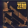 CHANNEL ZERO /BEL/ - Unsafe