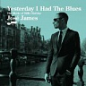 JAMES JOSÉ /USA/ - Yesterday i had the blues:the music of billy holiday