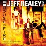 JEFF HEALEY BAND - House on fire