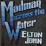 JOHN ELTON - Madman across the water-remastered